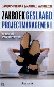 Zakboek Geslaagd Projectmanagement - Jacques Dierick en Marijke Van Biezen